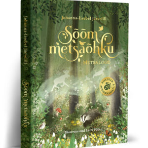 """""""Sõõm metsaõhku. Metsalood"""" raamat Johanna- Iisebel Järvelill"""